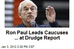 Ron Paul Leads Caucuses ... at Drudge Report
