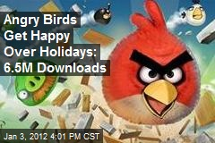 Angry Birds' Get Happy Over Holidays: 6.5M Downloads
