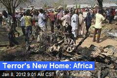 Terror's New Home: Africa