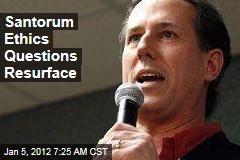 Rick Santorum Ethics Questions Resurface
