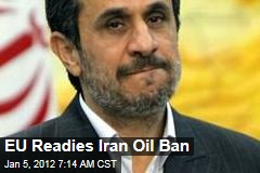 EU Calls for Iran Oil Ban