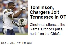 Tomlinson, Chargers Jolt Tennessee in OT