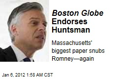Boston Globe Snubs Mitt Romney, Endorses Jon Huntsman