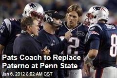 Patriots Offensive Coordinator Bill O'Brien to Replace Joe Paterno at Penn State