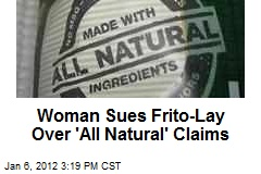 Woman Sues Frito-Lay Over 'All Natural' Claims