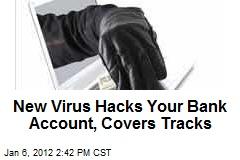 New Virus Hacks Your Bank Account, Covers Tracks