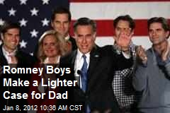 Romney Boys Make a Lighter Case for Dad