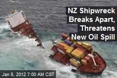NZ Shipwreck Breaks Apart, Threatens New Oil Spill