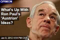 Republican Candidate Ron Paul Trumpets 'Austrian' Economic Ideas