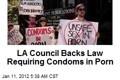 LA Council Backs Law Requiring Condoms in Porn