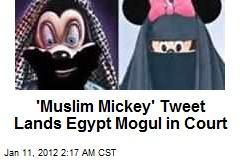 'Muslim Mickey' Tweet Lands Egypt Mogul in Court