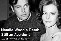 Natalie Wood's Death Still an Accident
