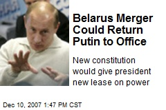 Belarus Merger Could Return Putin to Office