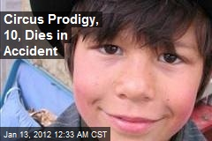 Circus Prodigy, 10, Dies in Accident