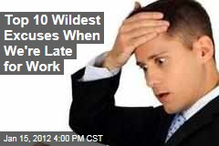 Outrageous Excuses Employees Give When Late for Work