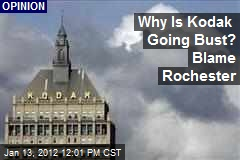 Why Is Kodak Going Bust? Blame Rochester