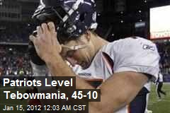 Patriots Level Tebowmania, 45-10