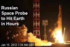 Russian Space Probe to Hit Earth in Hours