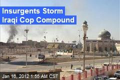 Insurgents Storm Iraqi Cop Compound
