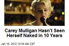Carey Mulligan Hasn't Seen Herself Naked in 10 Years
