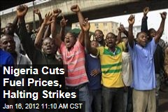 Strikes Halted as Nigeria President Goodluck Jonathan Cuts Fuel Prices