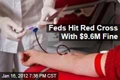 Food and Drug Administration Fines American Red Cross for $9.6M