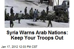 Syria Warns Arab Nations: Keep Your Troops Out