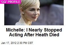 Michelle: I Nearly Stopped Acting After Heath Died