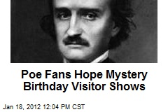 Poe Fans Hope Mystery Birthday Visitor Shows