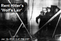 Rent Hitler's 'Wolf's Lair'