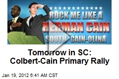 Tomorrow in SC: Colbert-Cain Primary Rally