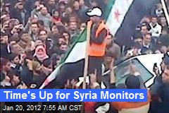 Time's Up for Syria Monitors