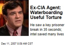 Ex-CIA Agent: Waterboarding Useful Torture