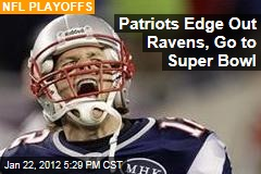 New England Patriots Beat Baltimore Ravens in AFC Championship Game, Go to Super Bowl