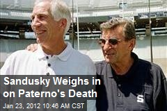 Sandusky Weighs in on Paterno's Death