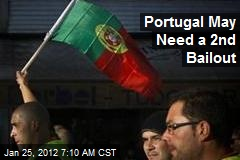 Portugal May Need a 2nd Bailout