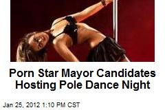 Porn Star Mayor Candidates Hosting Pole Dance Night