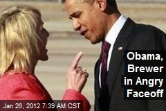 Obama, Brewer in Angry Faceoff