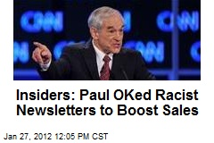Ron Paul OKed Racist Newsletters to Boost Sales