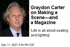 Graydon Carter on Making a Scene—and a Magazine