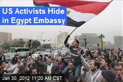 US Activists Hide in Egypt Embassy