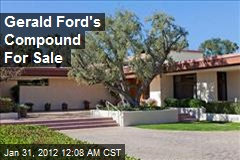 Gerald Ford's Compound For Sale