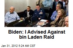 Biden: I Advised Against bin Laden Raid