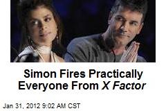 Simon Fires Practically Everyone From X Factor
