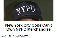 New York City Cops Can't Own NYPD Merchandise