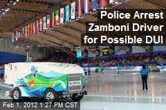 Police Arrest Zamboni Driver for Possible DUI