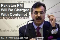 Pakistan PM Will Be Charged With Contempt