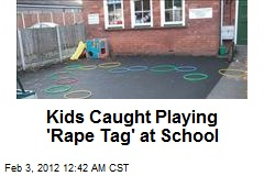 Kids Caught Playing 'Rape Tag' at School