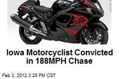 Iowa Motorcyclist Convicted in 188MPH Chase