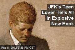 JFK's Teen Lover Tells All in Explosive New Book
